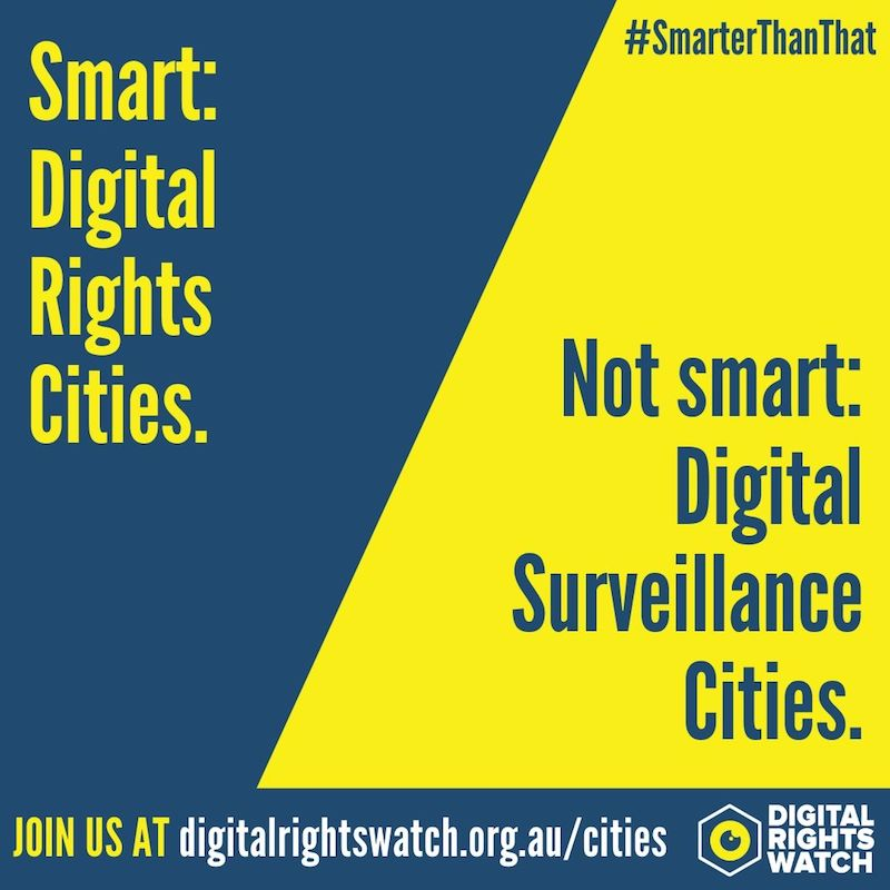 Australian Cities For Digital Rights. Because we're smarter than that.